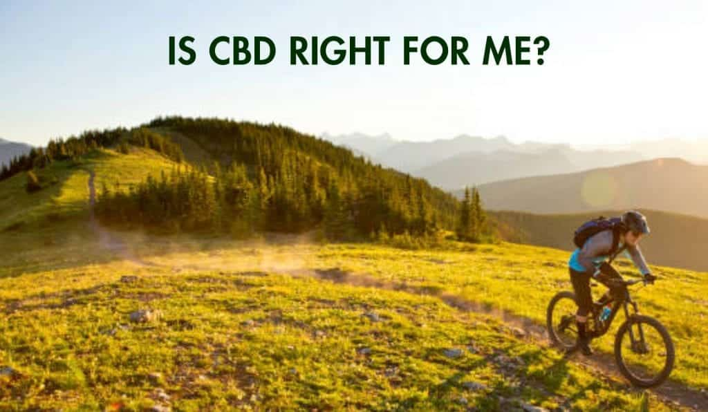 Is CBD oil right for me?