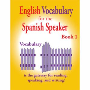 Fisher Hill Store - Vocabulary - English Vocabulary for the Spanish Speaker Book 1