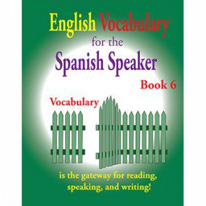 Fisher Hill Store - Vocabulary - English Vocabulary for the Spanish Speaker Book 6