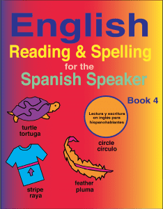 English Reading & Spelling for the Spanish Speaker Book 4. Scope and Sequence for the English Reading and Spelling for the Spanish Speaker Series