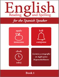 English Reading and Spelling for the Spanish Speaker