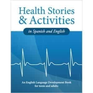 Health Stories and Activities in Spanish and English Workbook